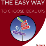 The easy way to choose ideal uninterruptible power supply