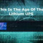 This Is The Age Of The Lithium UPS